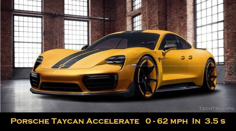 porsche taycan accelerate 0 - 62 mph in 3.5 seconds #TechTrixInfo